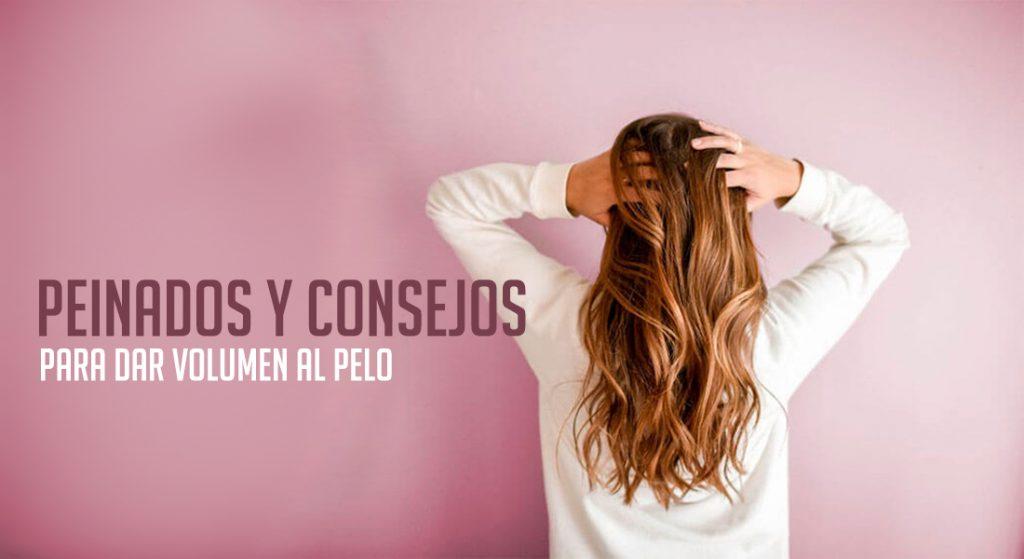 peinados para dar volumen a tu pelo